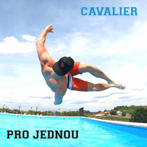 Pro Jednou by Cavalier