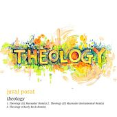 Theology by Juval Porat
