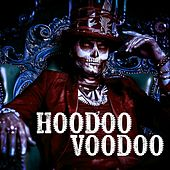 Hoodoo Voodoo von Various Artists