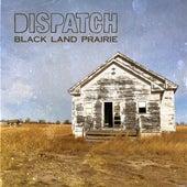Black Land Prairie by Dispatch