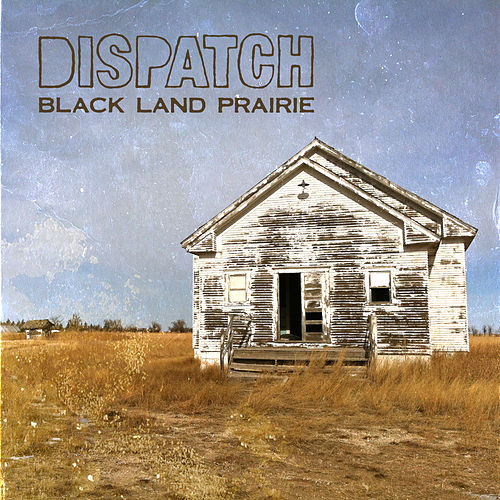 Black Land Prairie von Dispatch