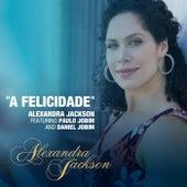 A Felicidade (feat. Paulo Jobim & Daniel Jobim) by Alexandra Jackson