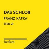 Kafka: Das Schloß, II. Teil (Reclam Hörbuch) von Reclam Hörbücher