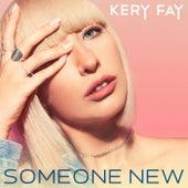 Someone New von Kery Fay