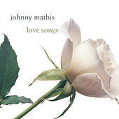 Love Songs (Legacy) by Johnny Mathis
