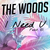 I Need U by Woods