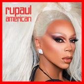 American (feat. The Cast of RuPaul's Drag Race, Season 10) by RuPaul