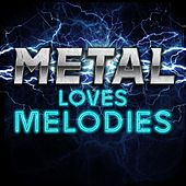 Metal Loves Melodies de Various Artists
