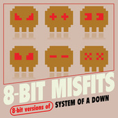 8-Bit Versions of System of a Down by 8-Bit Misfits