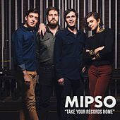 Take Your Records Home by Mipso