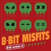 8-Bit Versions of Incubus de 8-Bit Misfits