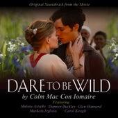 Dare to Be Wild Soundtrack de Colm Mac Con Iomaire