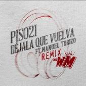 Déjala Que Vuelva (feat. Manuel Turizo) (MC WM Remix) by Piso 21