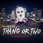 Thang or Two (feat. Bizzle & Datin) by Illuminate