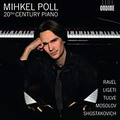 Poll, Mihkel: 20th Century Piano by Mihkel Poll