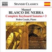 Blasco De Nebra, M.: Keyboard Sonatas (Complete), Vol. 3 de Pedro Casals