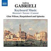 Gabrieli, A.: Keyboard Music de Glen Wilson