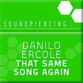 That Same Song Again by Danilo Ercole