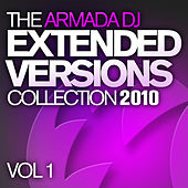 The Armada DJ Extended Versions Collection 2010, Vol. 1 von Various Artists