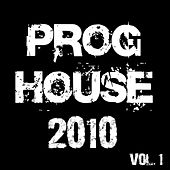 Proghouse 2010, Vol. 1 by Various Artists