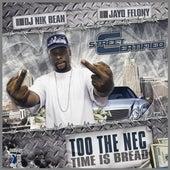 Too The Nec Time Is Bread de DJ Nik Bean Jayo Felony