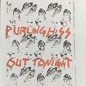Out Tonight by Purling Hiss