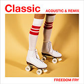 Classic (Acoustic & Remix) von Freedom Fry