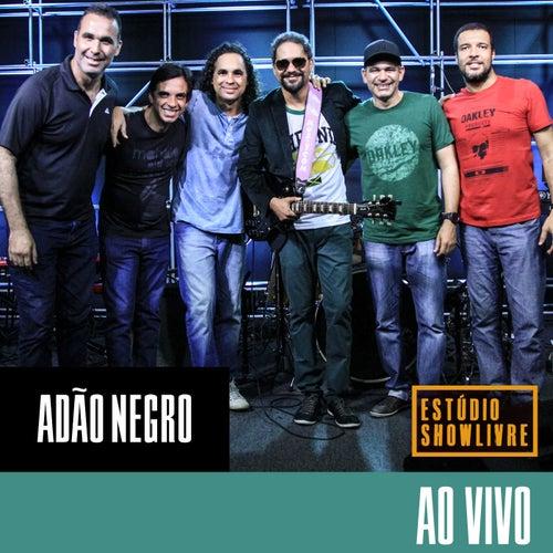 Estúdio Showlivre: Adão Negro (Ao Vivo) de Adão Negro