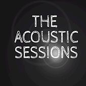 The Acoustic Sessions by Various Artists