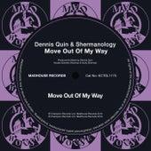 Move out of My Way von Dennis Quin