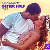 Out with My Better Half, Vol. 3 de Various Artists