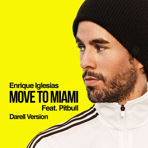 MOVE TO MIAMI (Darell Version) de Enrique Iglesias