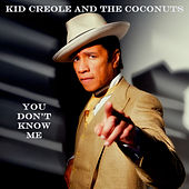 You Don't Know Me von Kid Creole & the Coconuts