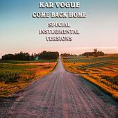 Come Back Home (Special Instrumental Versions [Tribute To Twenty One Pilots]) de Kar Vogue