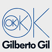 Ok Ok Ok by Gilberto Gil