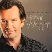 When I Need Love de Finbar Wright