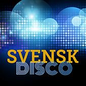 Svensk Disco by Various Artists