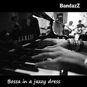 Bossa in a Jazzy Dress de BandazZ