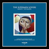 Rebirth (The Remixes) by The Supermen Lovers