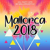 Mallorca 2018 - XXL Party Hits im Mallorcastyle von Various Artists