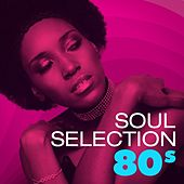 Soul Selection 80s de Various Artists