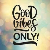 Good Vibes Only! de Various Artists