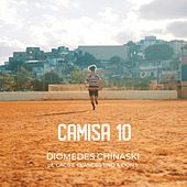 Camisa 10 by Diomedes Chinaski