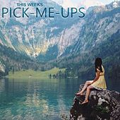 This Weeks Pick-Me-Ups by Various Artists