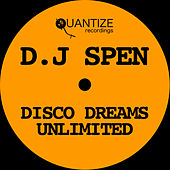 DJ Spen Disco Dreams Unlimited by Various Artists