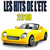 Les Hits de l'été 2018 von Various Artists
