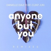 Anyone but You (Remixes) by Danielle Diaz
