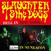 Hell in New York (Live in Nuneaton) von Slaughter and the Dogs