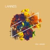 You & Drugs von Lannds
