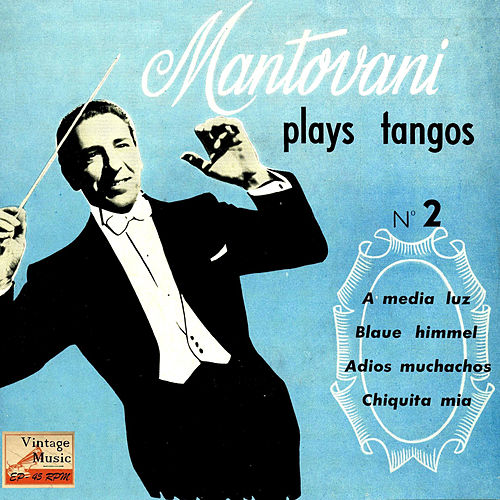 Vintage Dance Orchestras Nº 100 - EPs Collectors, 'Plays Tangos' by Mantovani & His Orchestra